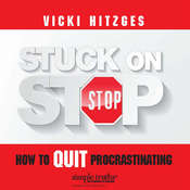 Stuck on Stop: How to Quit Procrastinating Audiobook, by Vicki Hitzges
