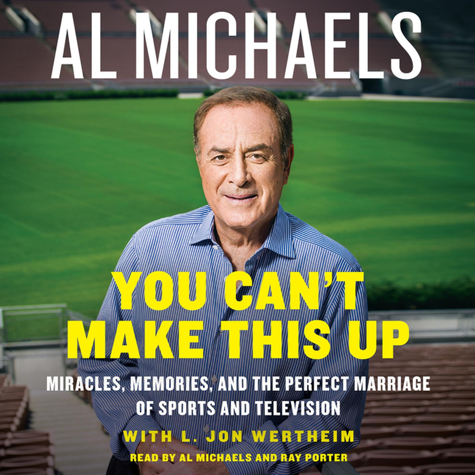 Printable You Can't Make This Up: Miracles, Memories, and the Perfect Marriage of Sports and Television Audiobook Cover Art