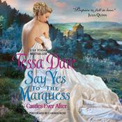 Say Yes to the Marquess: Castles Ever After Audiobook, by Tessa Dare