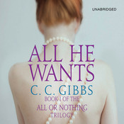 All He Wants Audiobook, by C. C. Gibbs