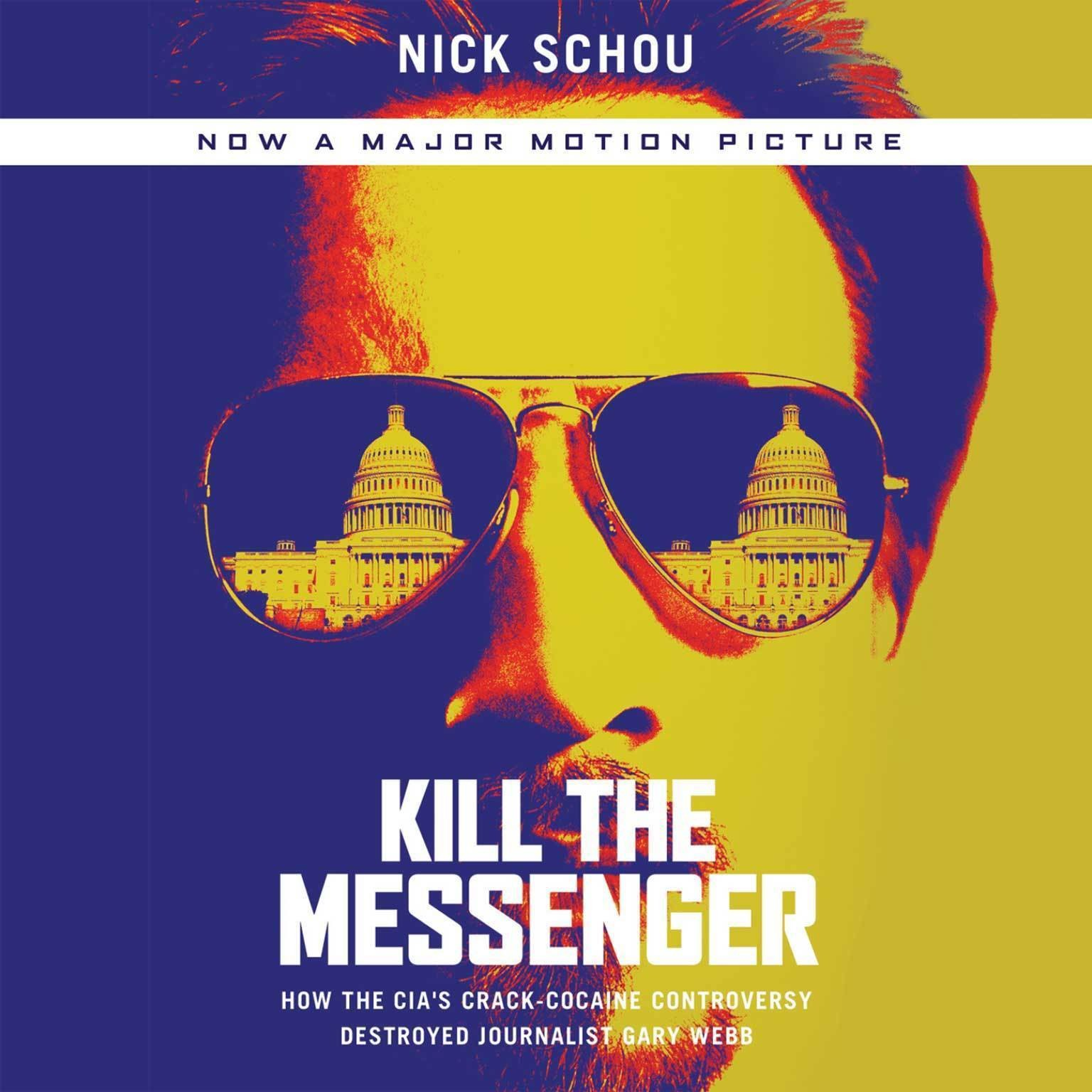 Printable Kill the Messenger: How the CIA's Crack-Cocaine Controversy Destroyed Journalist Gary Webb Audiobook Cover Art