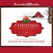 Christmas at Rose Hill Farm Audiobook, by Suzanne Woods Fisher