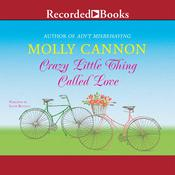 Crazy Little Thing Called Love Audiobook, by Molly Cannon
