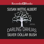 The Darling Dahlias and the Silver Dollar Bush, by Susan Wittig Albert