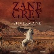 Silvermane: A Western Quartet Audiobook, by Zane Grey
