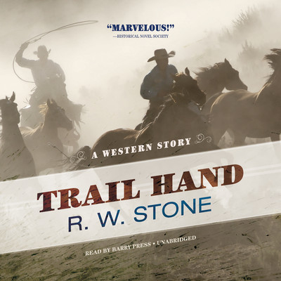 Trail Hand: A Western Story Audiobook, by R. W. Stone