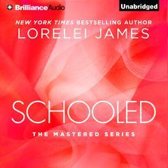 Schooled Audiobook, by Lorelei James