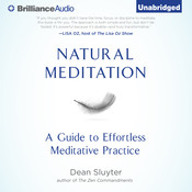 Natural Meditation: A Guide to Effortless Meditative Practice Audiobook, by Dean Sluyter