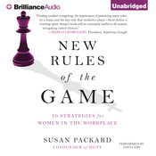 New Rules of the Game: 10 Strategies for Women in the Workplace Audiobook, by Susan Packard