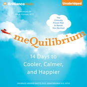 meQuilibrium: 14 Days to Cooler, Calmer, and Happier Audiobook, by Jan Bruce, Andrew Shatte, Adam Perlman, Andrew Shatte, Ph.D., Adam Perlman, M.D.