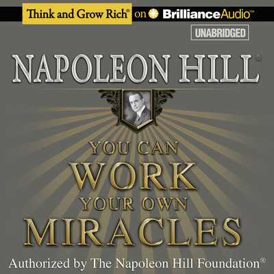 You Can Work Your Own Miracles Audiobook, by Napoleon Hill