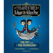 The Pet and the Pendulum: The Misadventures of Edgar & Allan Poe, Book Three Audiobook, by Gordon McAlpine