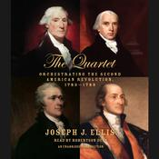 The Quartet: Orchestrating the Second American Revolution, 1783-1789, by Joseph J. Ellis