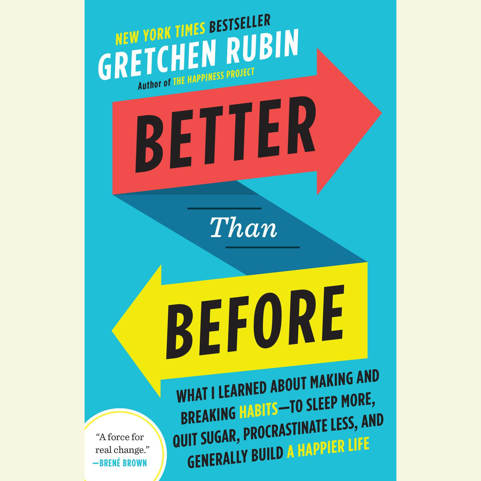 Printable Better Than Before: Mastering the Habits of Our Everyday Lives Audiobook Cover Art