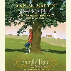 Family Tree Book Four: Home Is the Place Audiobook, by Ann M. Martin