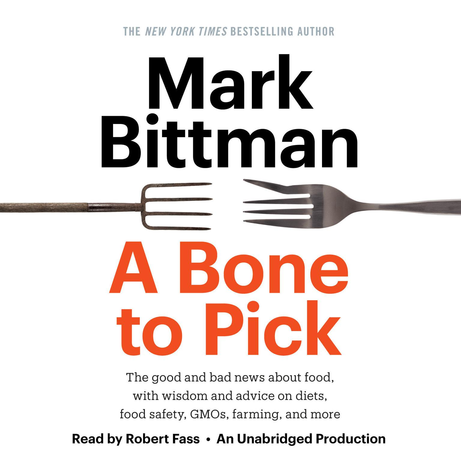 Printable A Bone to Pick: The good and bad news about food, with wisdom and advice on diets, food safety, GMOs, farming, and more Audiobook Cover Art