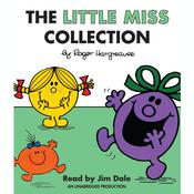 The Little Miss Collection: Little Miss Sunshine; Little Miss Bossy; Little Miss Naughty; Little Miss Helpful; Little Miss Curious; Little Miss Birthday; and 4 more Audiobook, by Roger Hargreaves