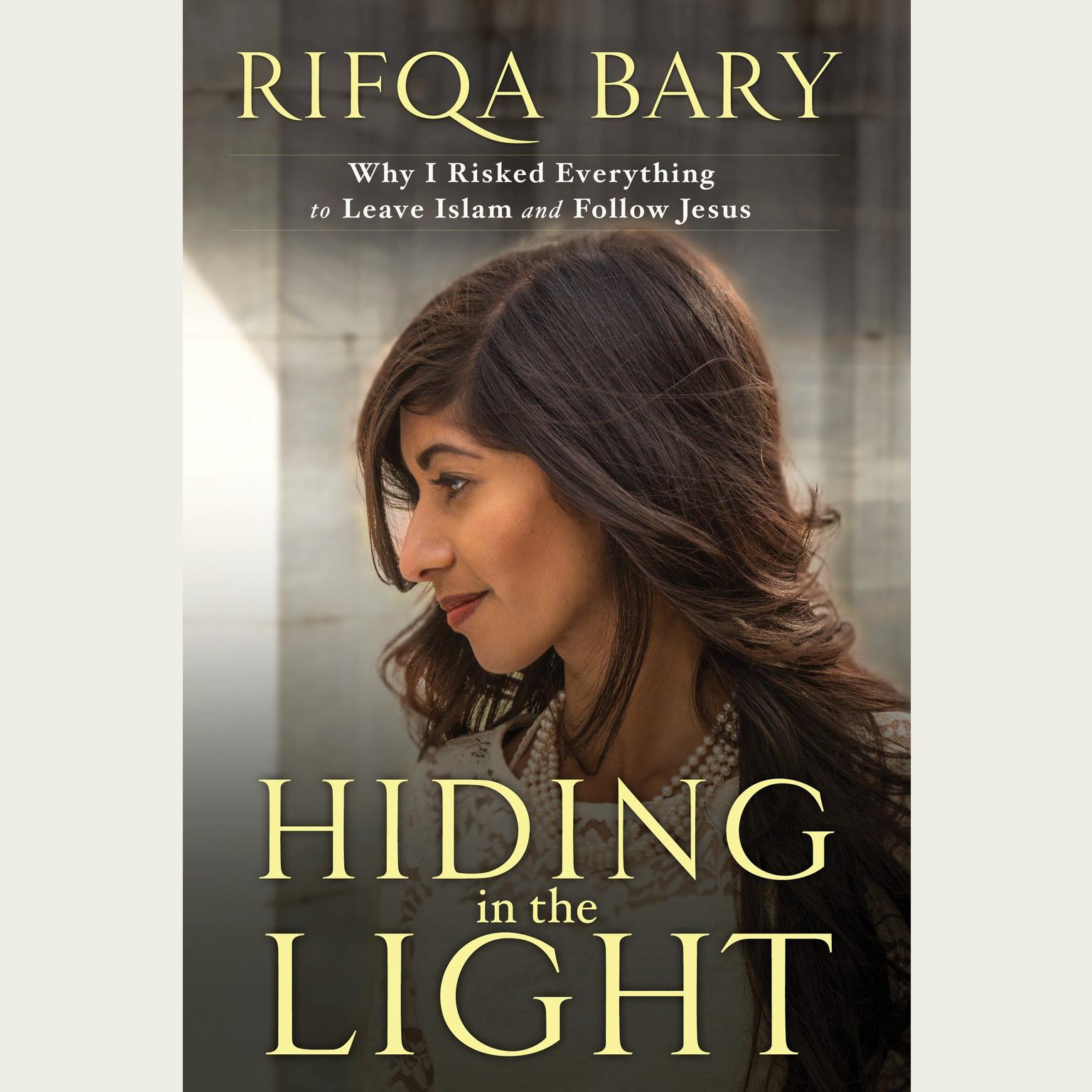 Printable Hiding in the Light: Why I Risked Everything to Leave Islam and Follow Jesus Audiobook Cover Art