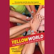 The Yellow World: How Fighting for My Life Taught Me How to Live Audiobook, by Albert Espinosa