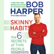 Skinny Habits: The 6 Secrets of Thin People Audiobook, by Bob Harper, Greg Critser