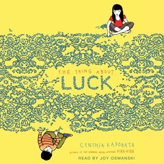 The Thing About Luck Audiobook, by Cynthia Kadohata