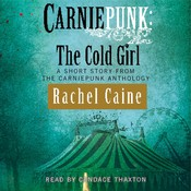Carniepunk: The Cold Girl, by Rachel Caine