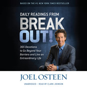 Daily Readings from Break Out!: 365 Devotions to Go Beyond Your Barriers and Live an Extraordinary Life, by Joel Osteen