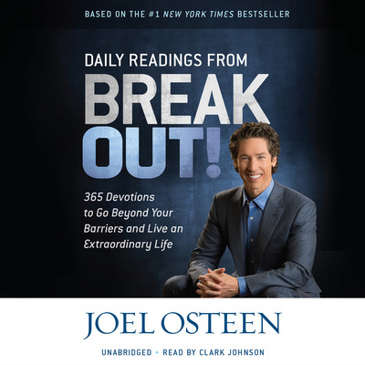 Daily Readings from Break Out!: 365 Devotions to Go Beyond Your Barriers and Live an Extraordinary Life Audiobook, by Joel Osteen
