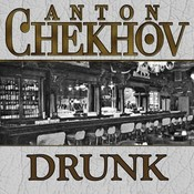 Drunk Audiobook, by Anton Chekhov