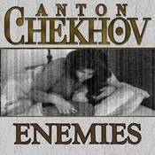 Enemies, by Anton Chekhov