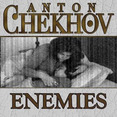 Enemies Audiobook, by Anton Chekhov