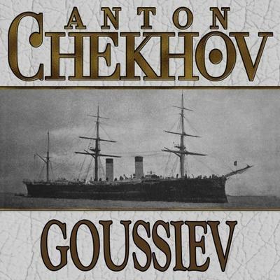 Goussiev Audiobook, by Anton Chekhov