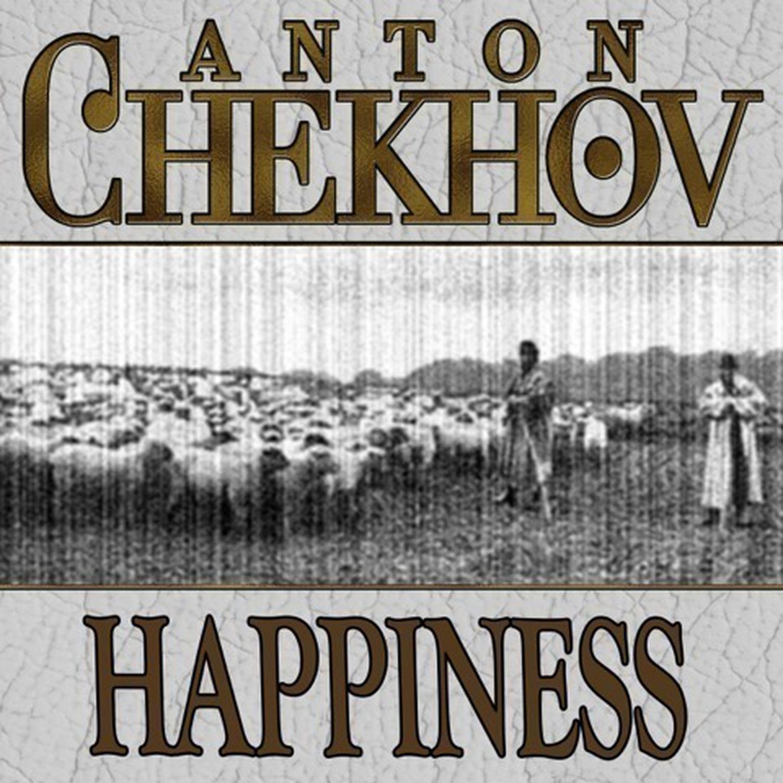 Happiness Audiobook, by Anton Pavlovich Chekhov