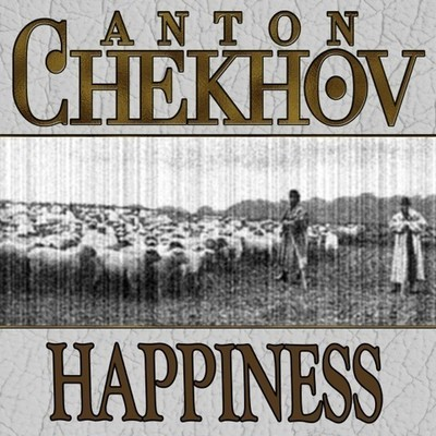 Happiness Audiobook, by Anton Pavlovich Chekhov