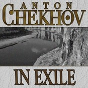 In Exile, by Anton Chekhov
