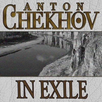 In Exile Audiobook, by Anton Chekhov