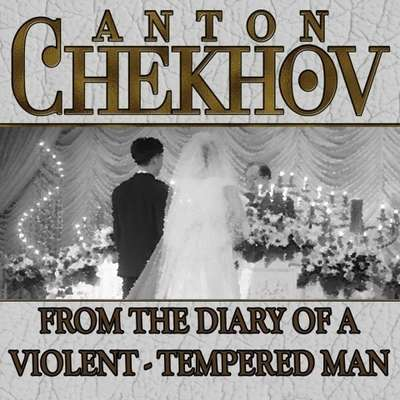 From the Diary a Violent Tempered Man Audiobook, by Anton Chekhov