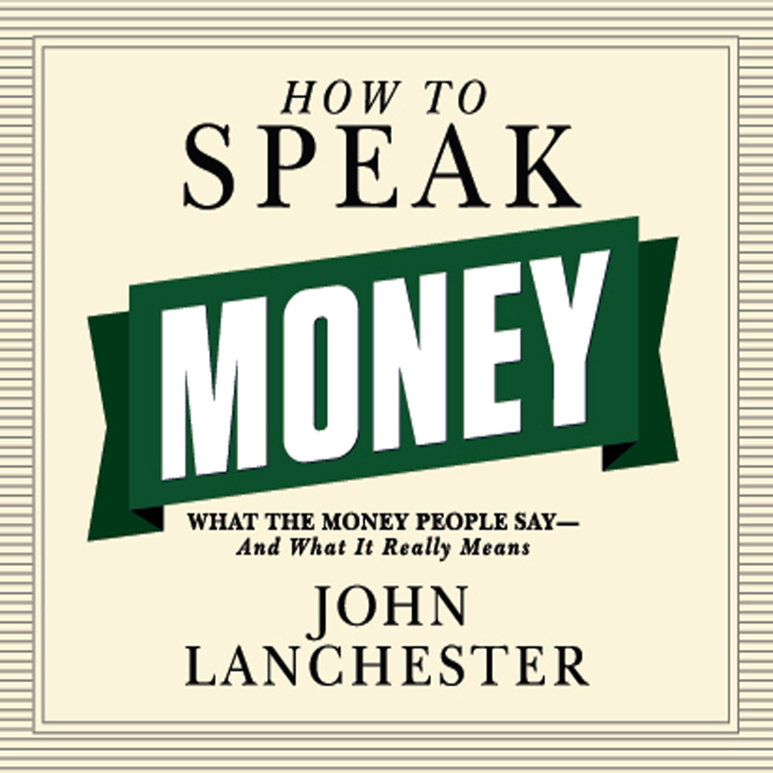 Printable How to Speak Money: What the Money People Say--And What It Really Means Audiobook Cover Art