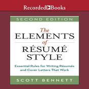 The Elements of Résumé Style: Essential Rules for Writing Résumés and Cover Letters That Work Audiobook, by Scott Bennett
