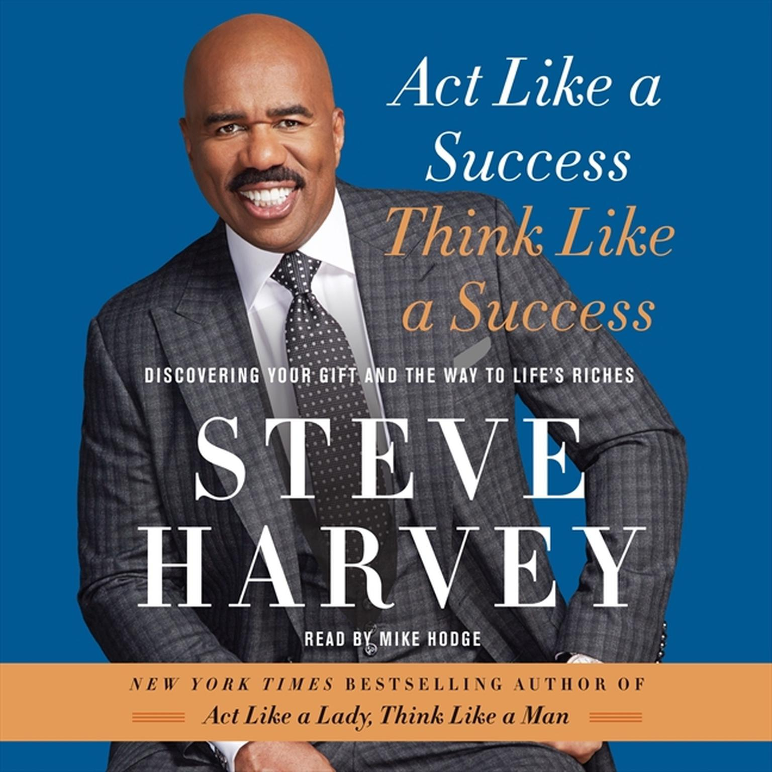 Printable Act like a Success, Think like a Success: Discovering Your Gift and the Way to Life's Riches Audiobook Cover Art