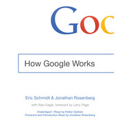 How Google Works Audiobook, by Eric Schmidt, Jonathan Rosenberg