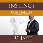 INSTINCT Daily Readings: 100 Insights That Will Uncover, Sharpen and Activate Your Instincts, by T. D. Jakes