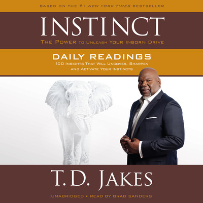 INSTINCT Daily Readings: 100 Insights That Will Uncover, Sharpen and Activate Your Instincts Audiobook, by T. D. Jakes
