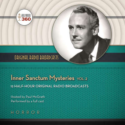 Inner Sanctum Mysteries, Vol. 2 Audiobook, by Hollywood 360