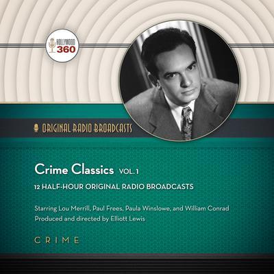 Crime Classics, Vol. 1 Audiobook, by