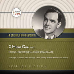 X minus One, Vol. 1 Audiobook, by Hollywood 360, NBC Radio
