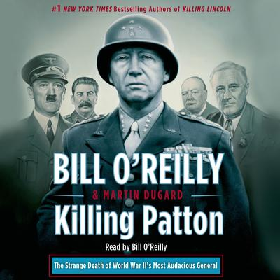 Killing Patton: The Strange Death of World War IIs Most Audacious General Audiobook, by