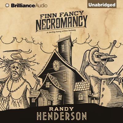 Finn Fancy Necromancy Audiobook, by Randy Henderson