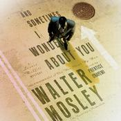 And Sometimes I Wonder About You: A Leonid McGill Mystery, by Walter Mosley