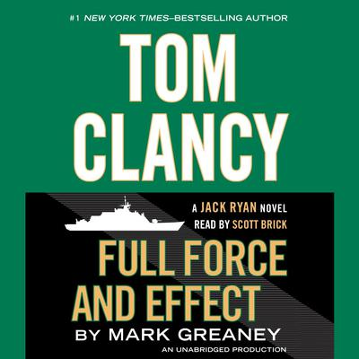 Tom Clancy Full Force and Effect Audiobook, by